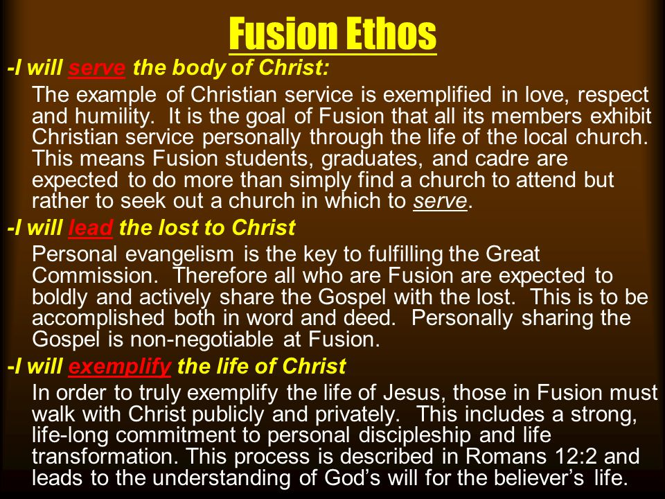 Fusion Ethos -I will serve the body of Christ: The example of Christian service is exemplified in love, respect and humility.