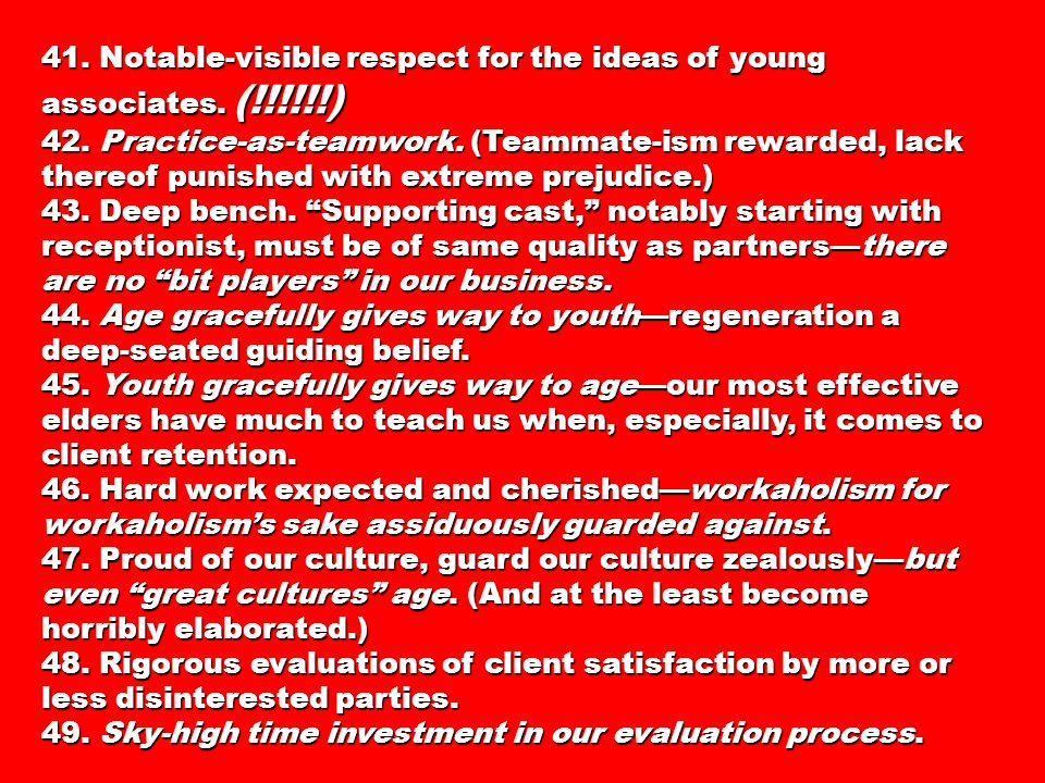 50.My legacy (as a partner) is: Being of service. Developing people.