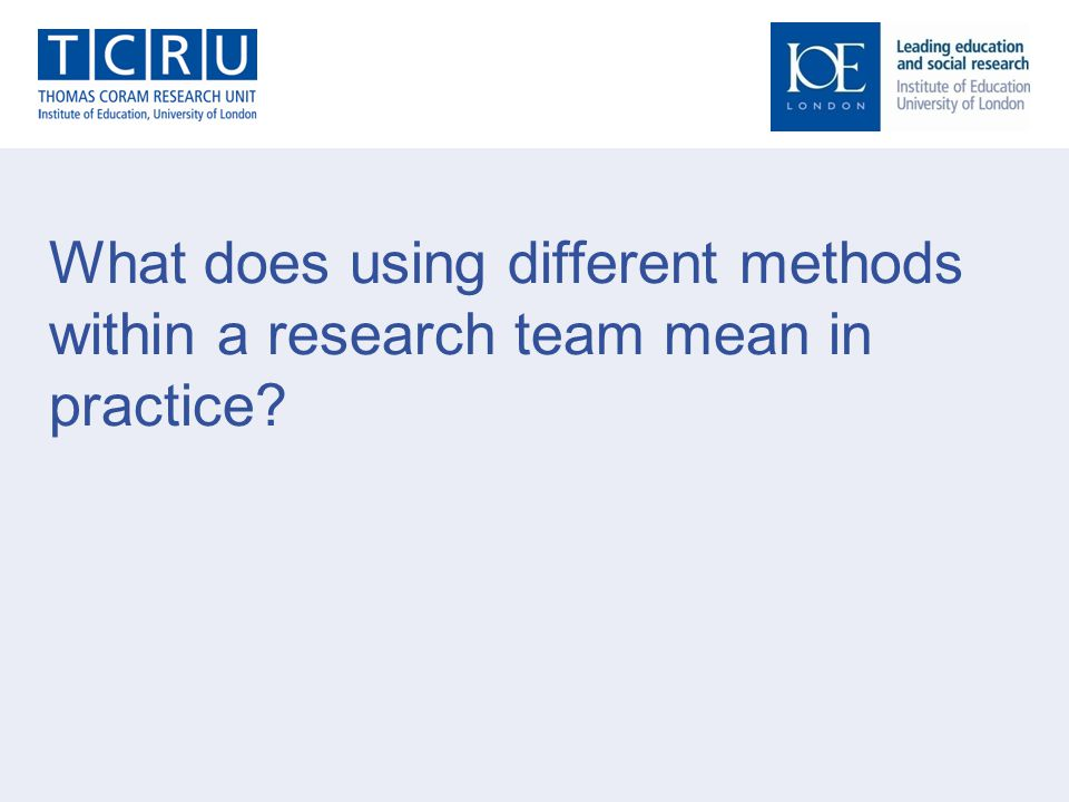 What does using different methods within a research team mean in practice