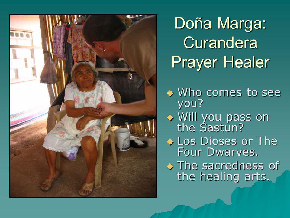 Doña Marga: Curandera Prayer Healer  Who comes to see you.