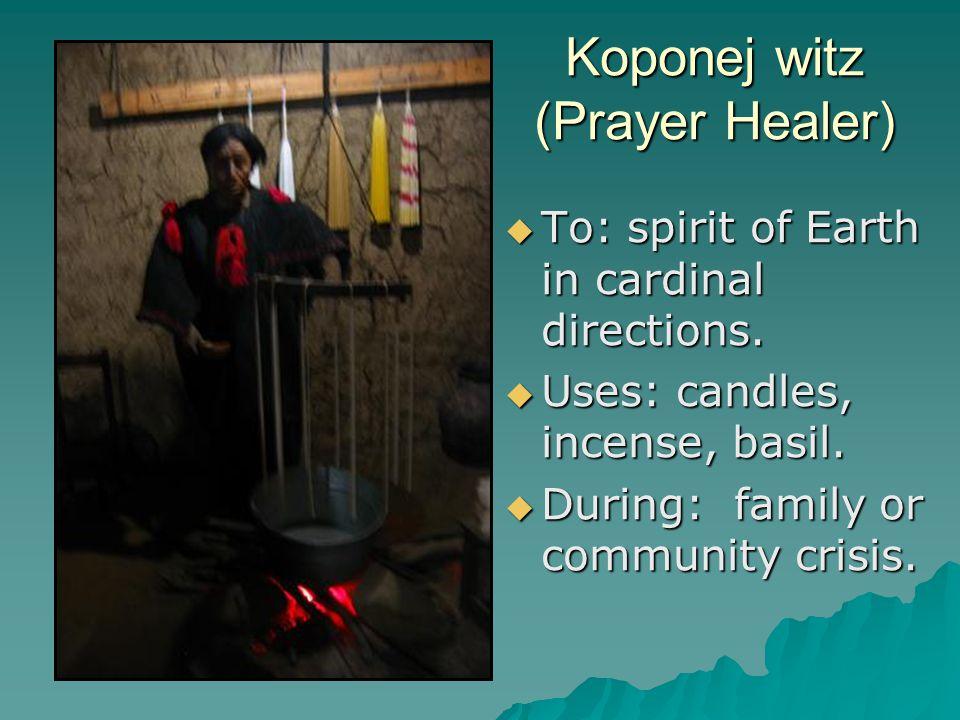 Koponej witz (Prayer Healer)  To: spirit of Earth in cardinal directions.