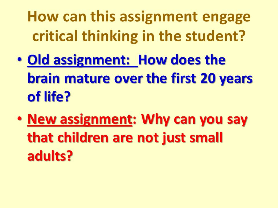 How can this assignment engage critical thinking in the student.
