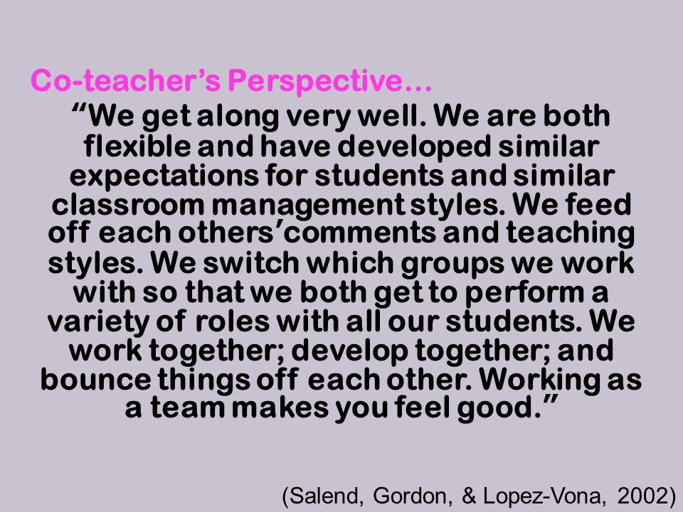 Co-teacher's Perspective… We get along very well.