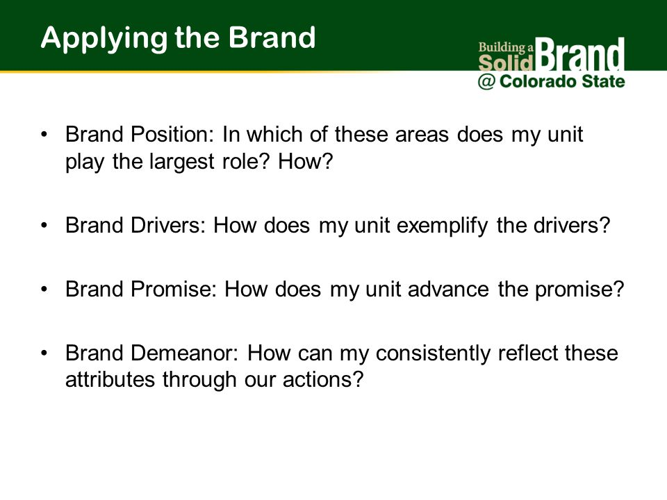 Applying the Brand Brand Position: In which of these areas does my unit play the largest role.
