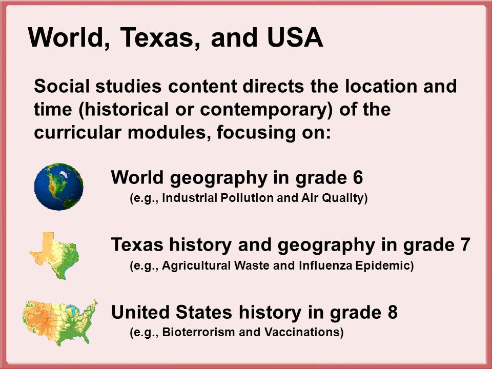 A social studies framework allows construction of adventures directed at environmental health science problems in different eras and locations that exemplify problems such as contaminated food and water, air pollution, and contagious or environmentally transmitted diseases.