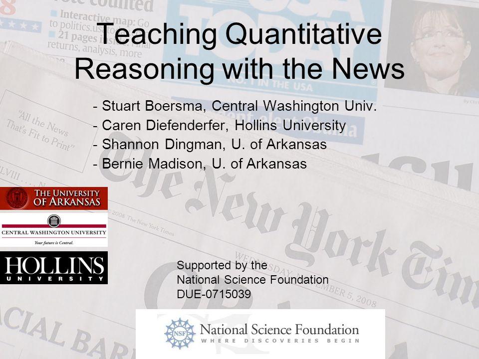 Teaching Quantitative Reasoning with the News - Stuart Boersma, Central Washington Univ.