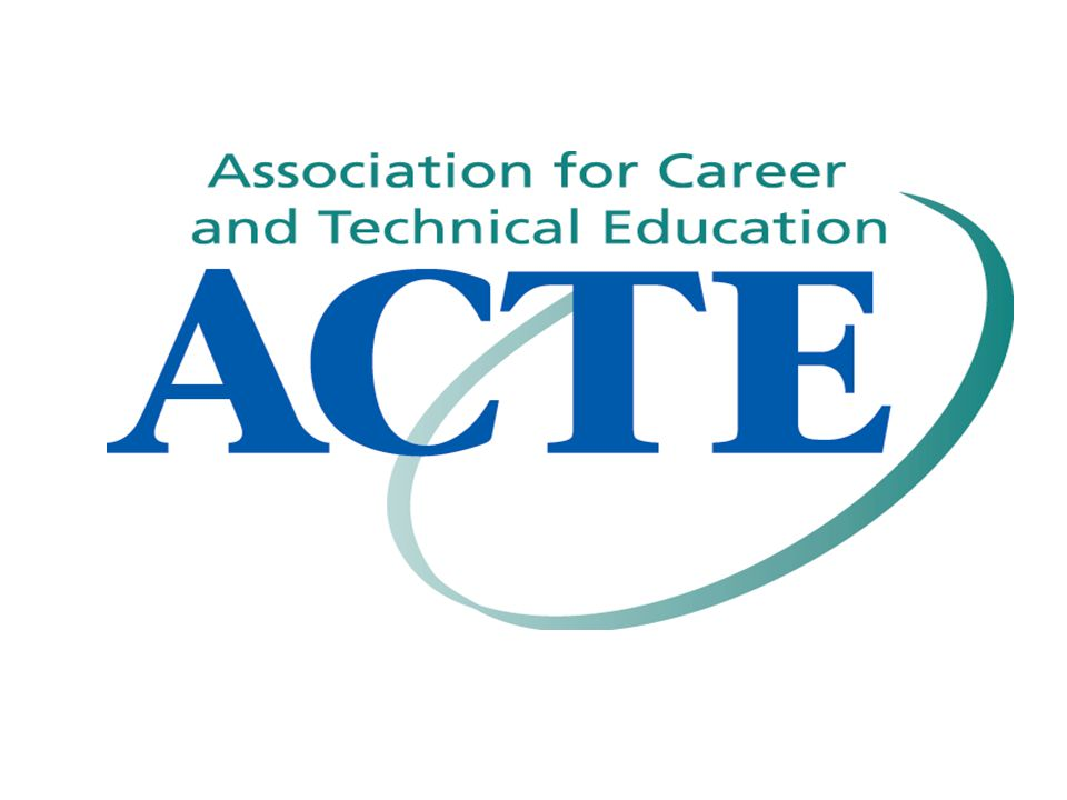 WHO WE ARE…  ACTE is the only national education association dedicated to the entire spectrum of career and technical education.