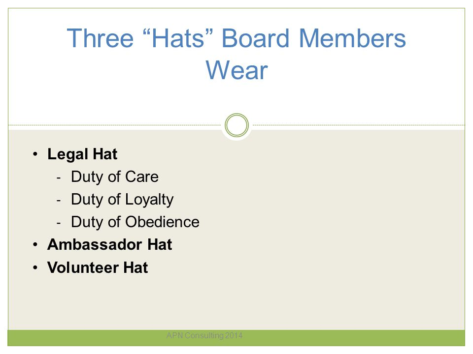 "Three ""Hats"" Board Members Wear APN Consulting 2014 Legal Hat - Duty of Care - Duty of Loyalty - Duty of Obedience Ambassador Hat Volunteer Hat"