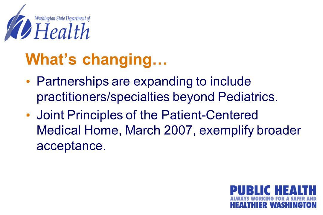 What's changing… Partnerships are expanding to include practitioners/specialties beyond Pediatrics.