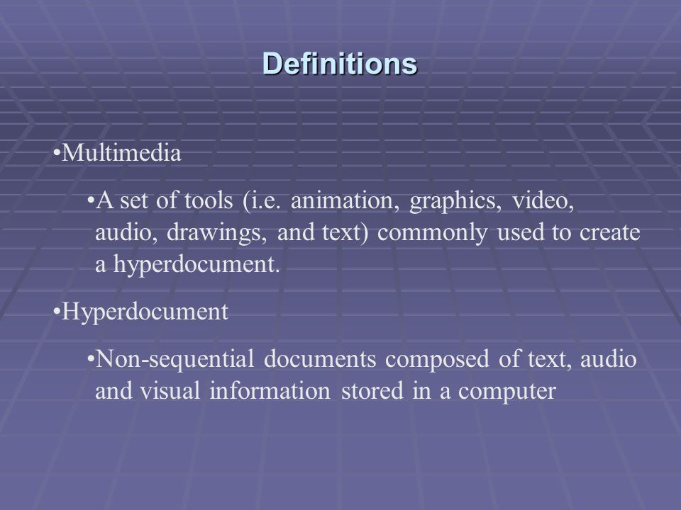 Definitions Multimedia A set of tools (i.e.