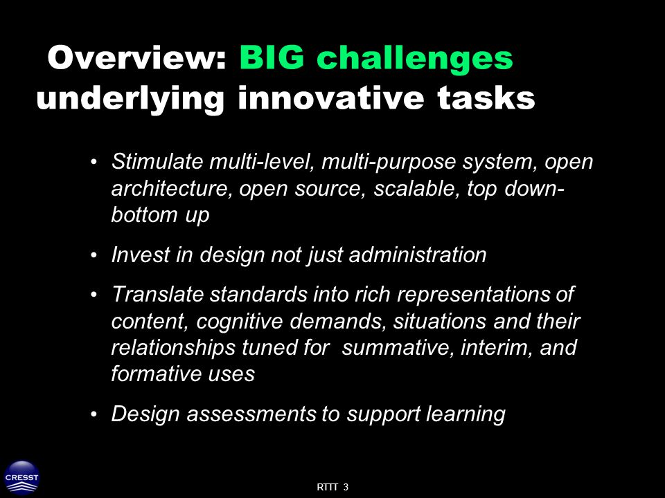 RTTT 3 Overview: BIG challenges underlying innovative tasks Stimulate multi-level, multi-purpose system, open architecture, open source, scalable, top