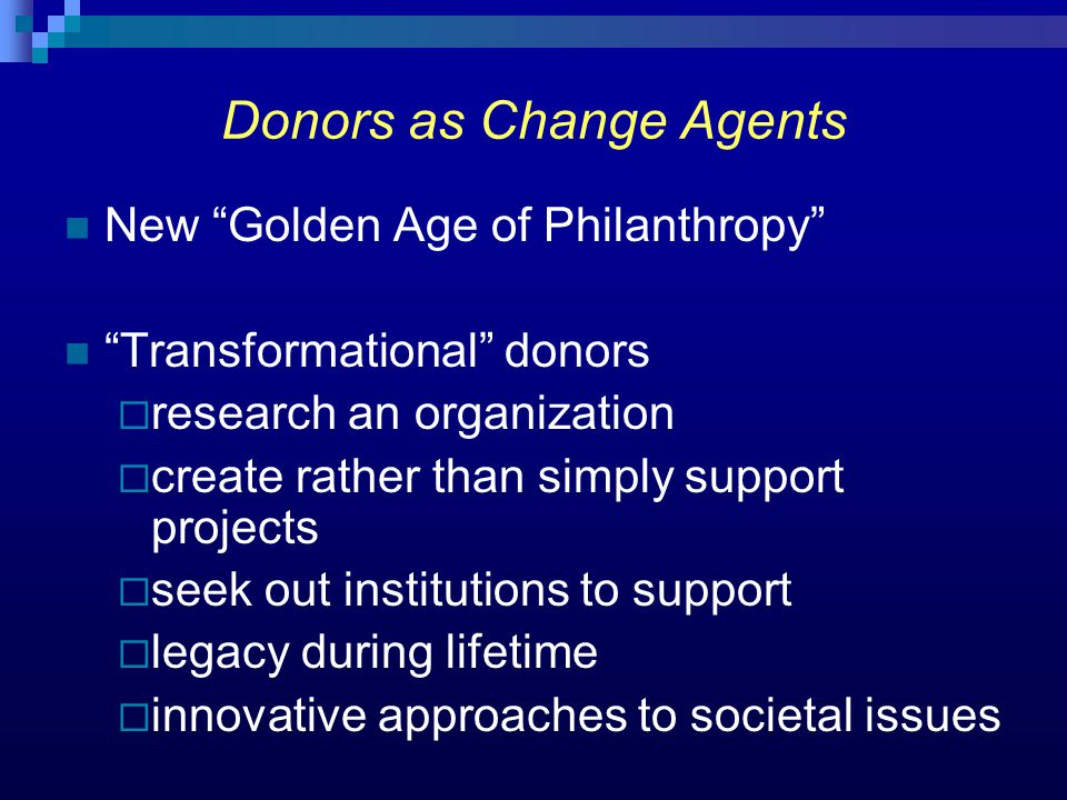 Donors as Change Agents Until recently, scholars had attempted to explain philanthropy through a utility theory emphasizing exchange New interdisciplinary research holds promise for explaining altruism Even so, because of the unpredictable human dimension, giving is not fully rational