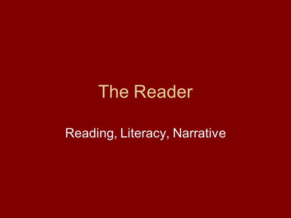 The Reader Reading, Literacy, Narrative