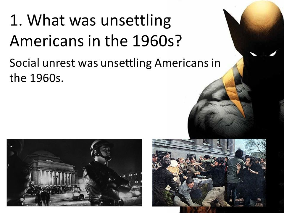 1. What was unsettling Americans in the 1960s Social unrest was unsettling Americans in the 1960s.