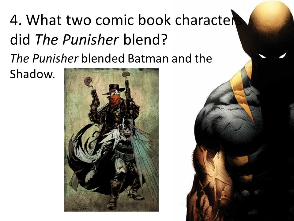 4. What two comic book characters did The Punisher blend.