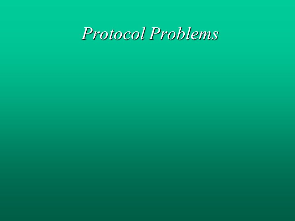 Protocol Problems