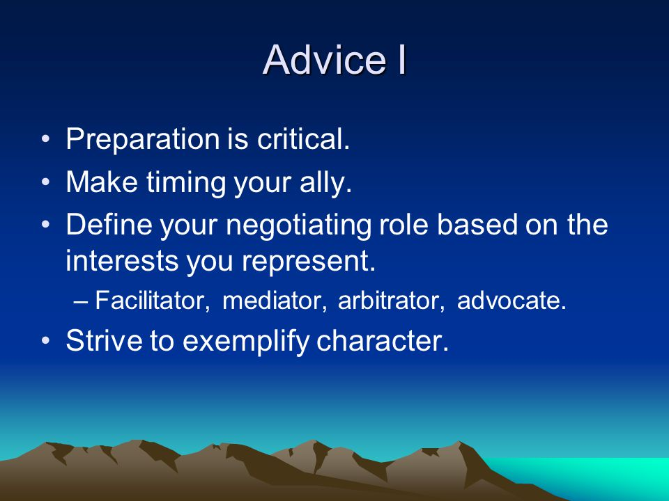 Advice I Preparation is critical. Make timing your ally.