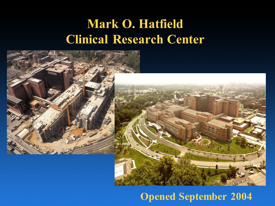 Opened September 2004 Mark O. Hatfield Clinical Research Center