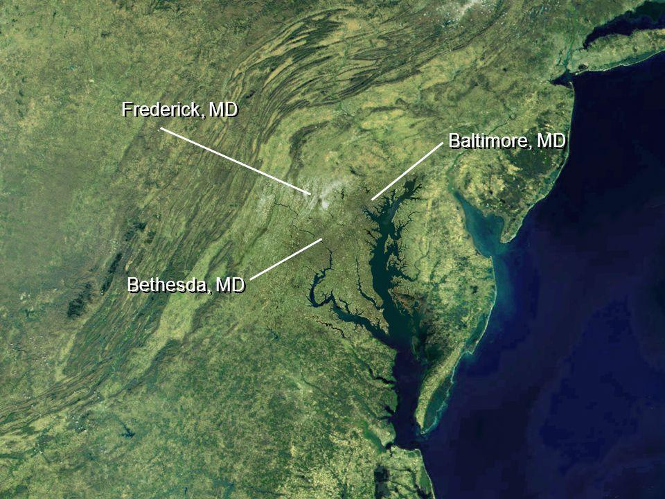 Frederick, MD Baltimore, MD Bethesda, MD Frederick, MD Baltimore, MD Bethesda, MD