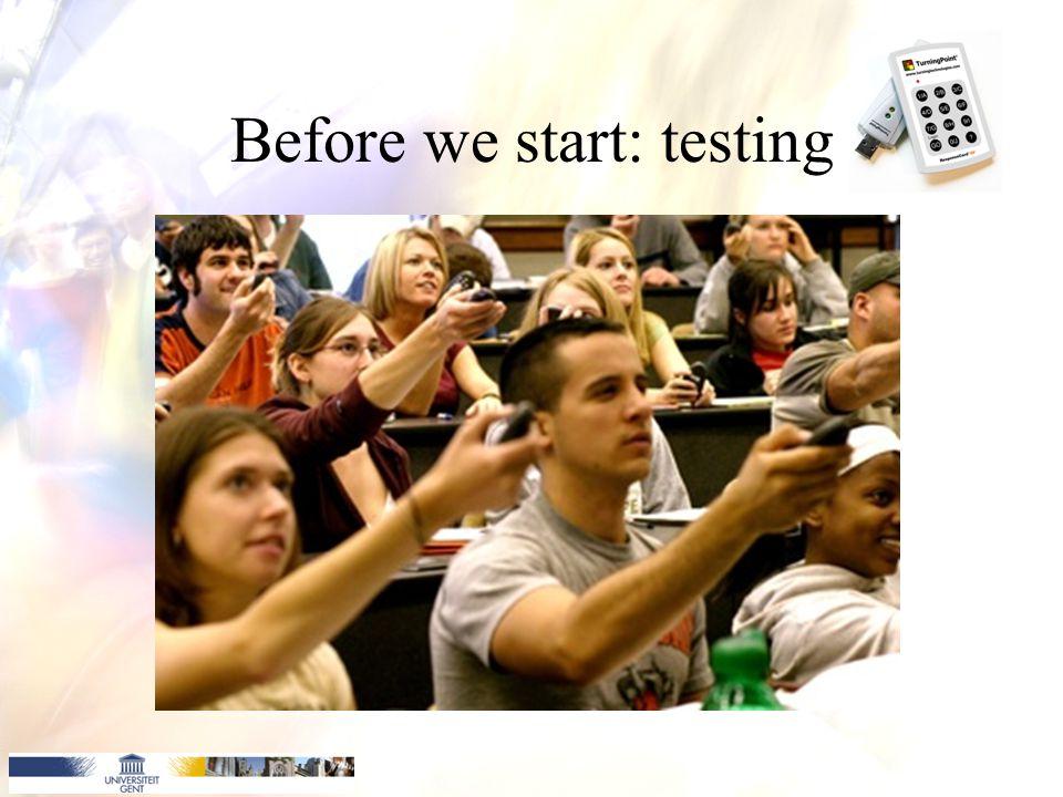 Before we start: testing x