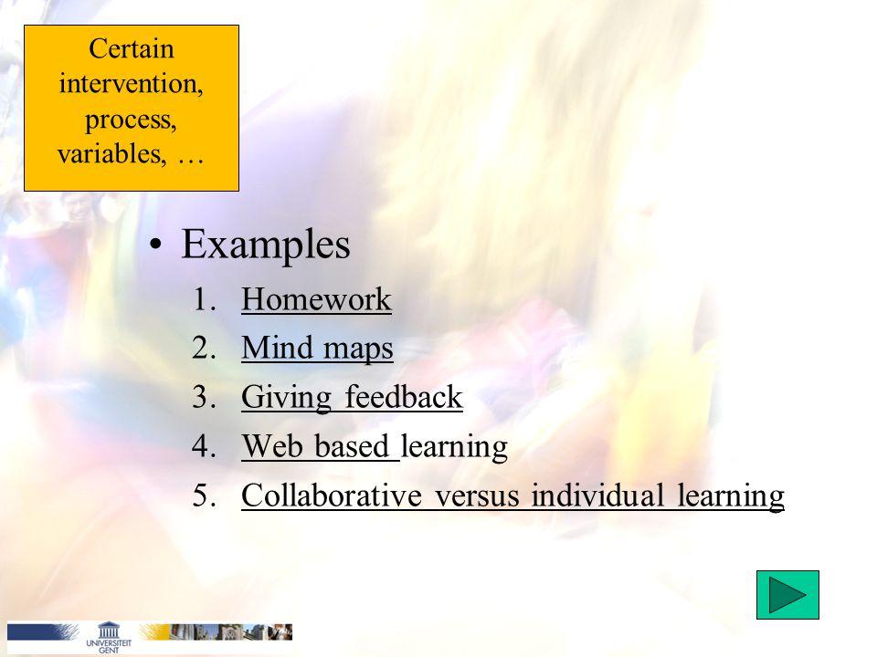 Examples 1.HomeworkHomework 2.Mind mapsMind maps 3.Giving feedbackGiving feedback 4.Web based learningWeb based 5.Collaborative versus individual lear
