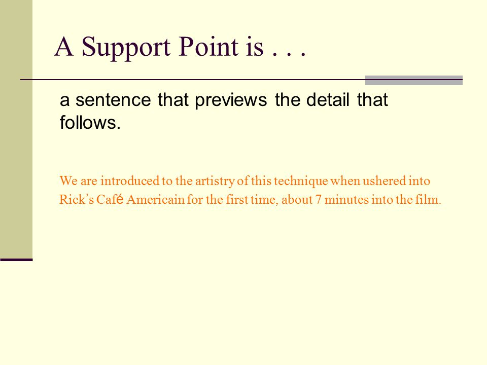 Constructing a Support Paragraph Second, write your support point.