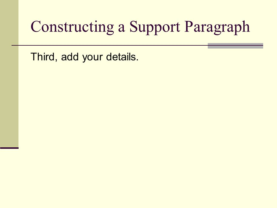Constructing a Support Paragraph Third, add your details.