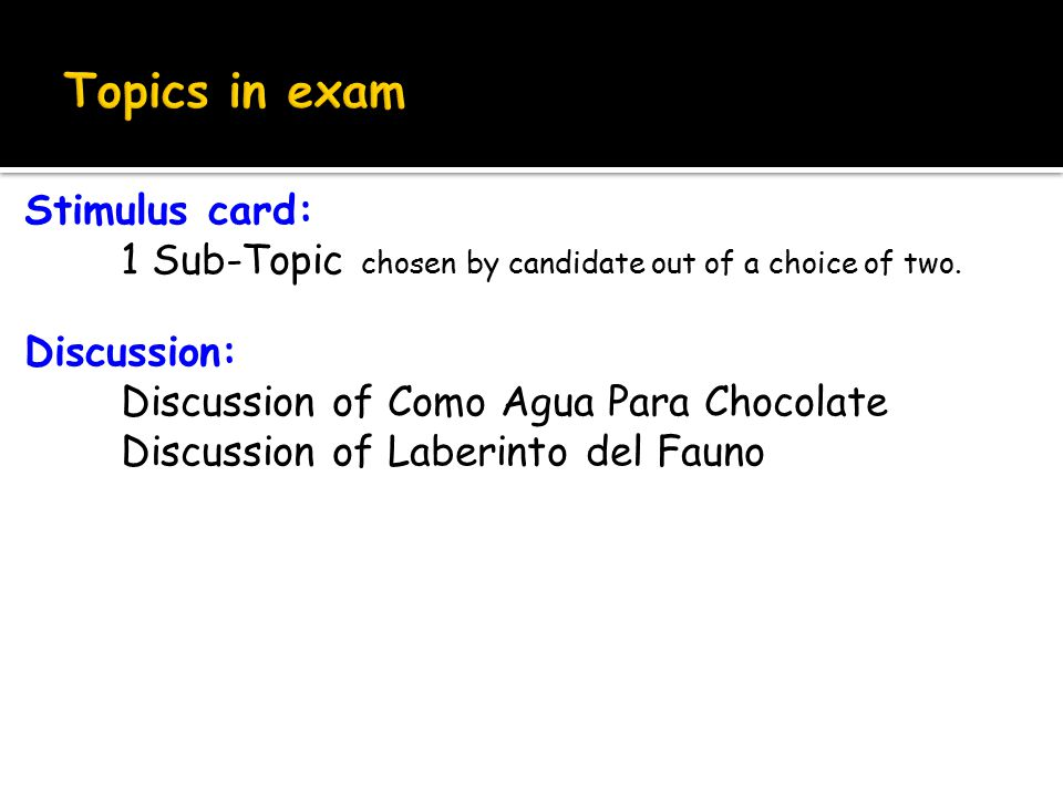 Stimulus card: 1 Sub-Topic chosen by candidate out of a choice of two.