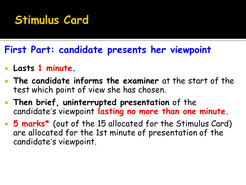 First Part: candidate presents her viewpoint  Lasts 1 minute.