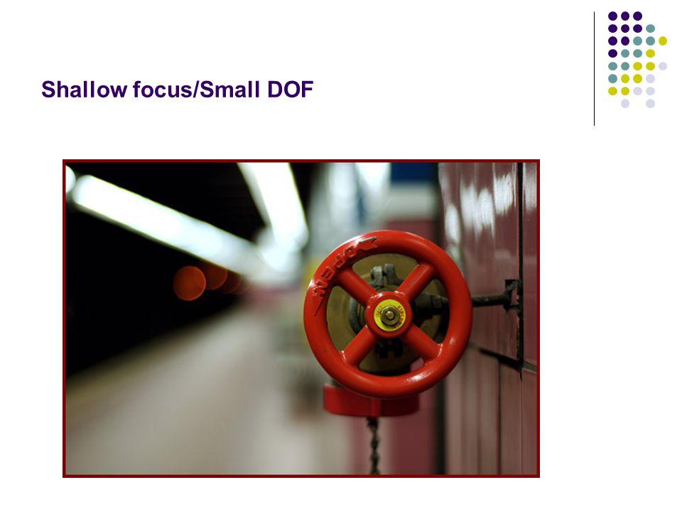 Shallow focus/Small DOF