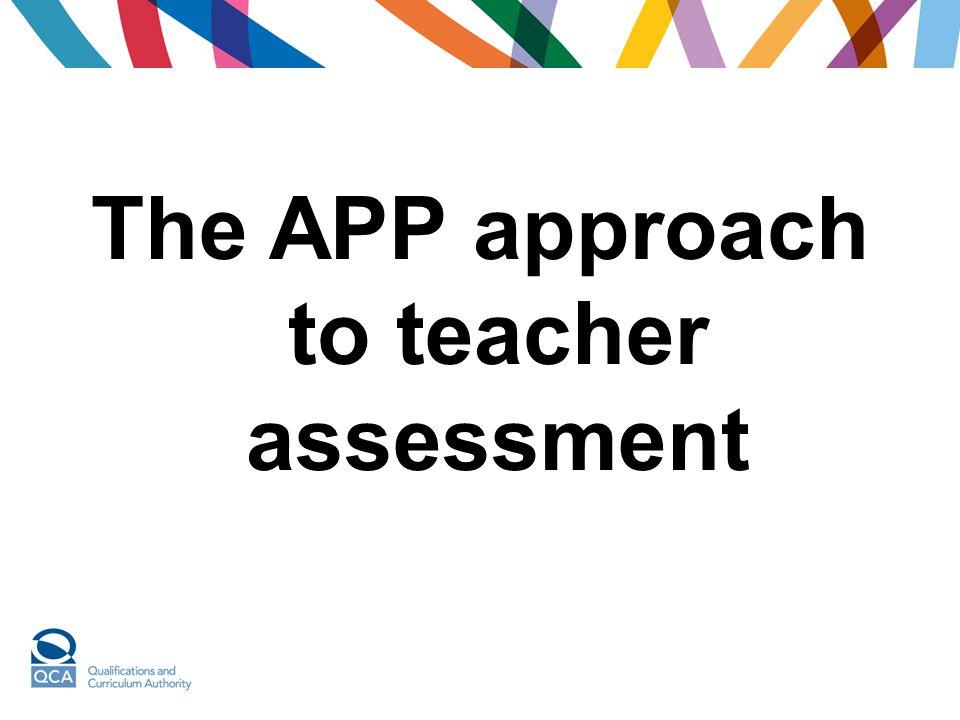 The APP approach to teacher assessment