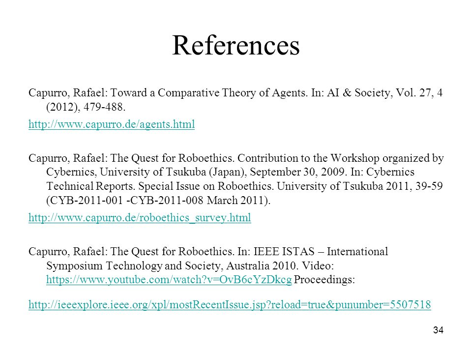 34 References Capurro, Rafael: Toward a Comparative Theory of Agents.