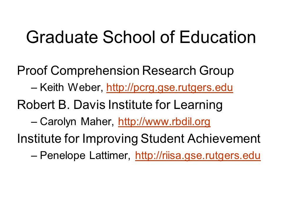 Graduate School of Education Proof Comprehension Research Group –Keith Weber, http://pcrg.gse.rutgers.eduhttp://pcrg.gse.rutgers.edu Robert B.