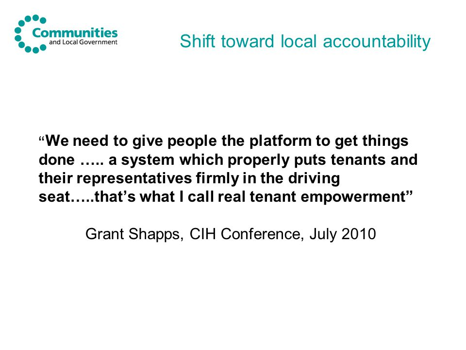Shift toward local accountability We need to give people the platform to get things done …..