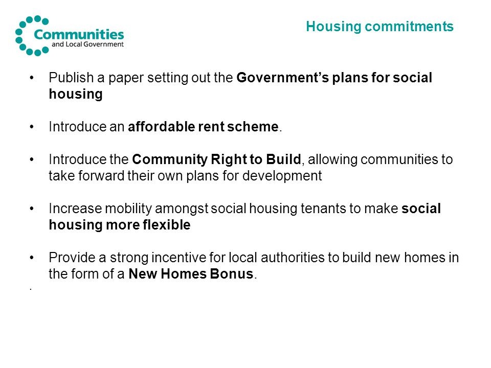 Housing commitments Publish a paper setting out the Government's plans for social housing Introduce an affordable rent scheme.
