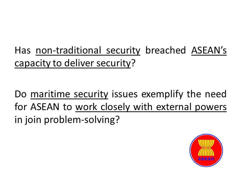 Has non-traditional security breached ASEAN's capacity to deliver security.