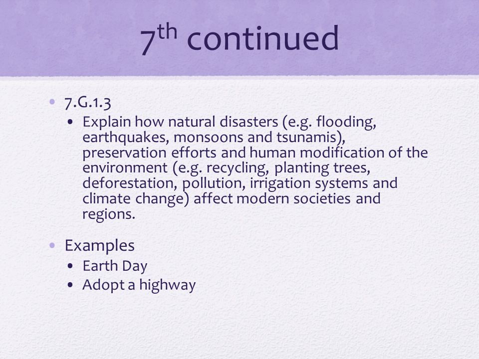 7 th continued 7.G.1.3 Explain how natural disasters (e.g.