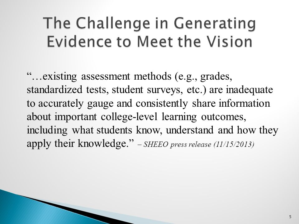 """""""…existing assessment methods (e.g., grades, standardized tests, student surveys, etc.) are inadequate to accurately gauge and consistently share info"""