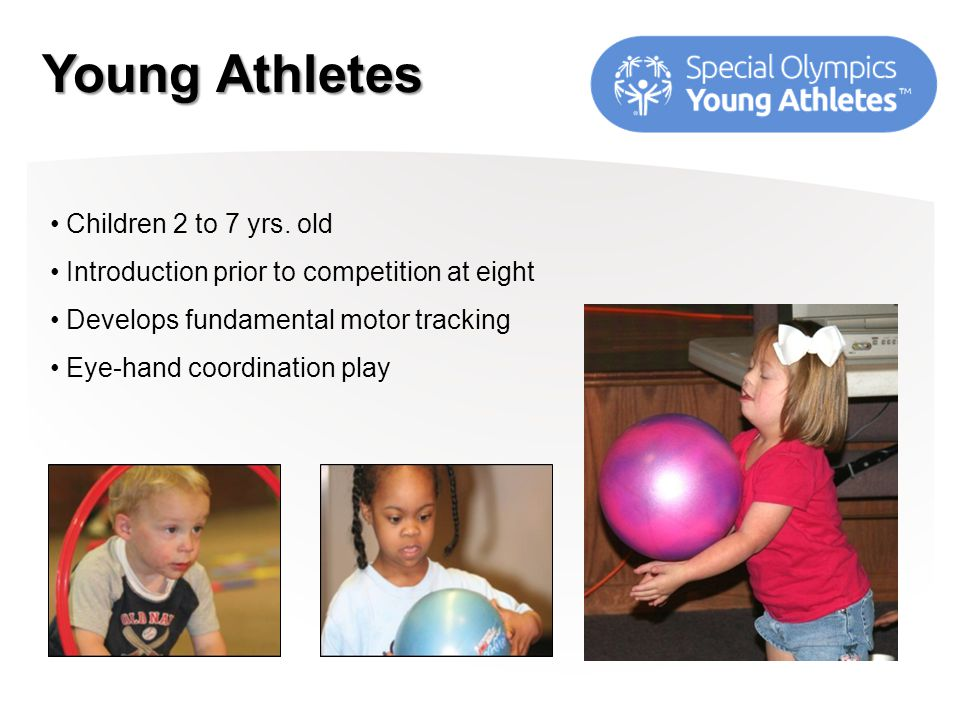 Young Athletes Children 2 to 7 yrs.