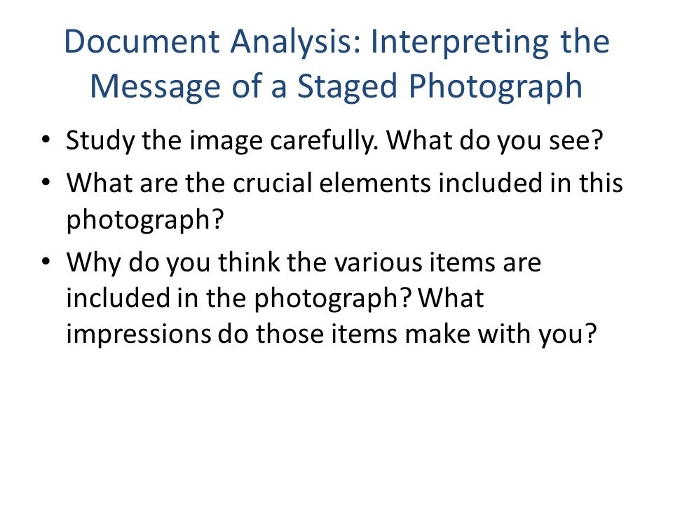 Document Analysis: Interpreting the Message of a Staged Photograph Study the image carefully.