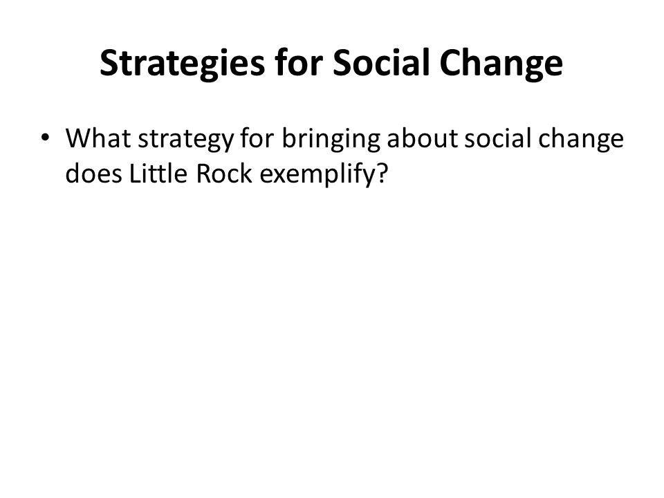 Strategies for Change What strategy for bringing about social change does the Black Panther movement exemplify?