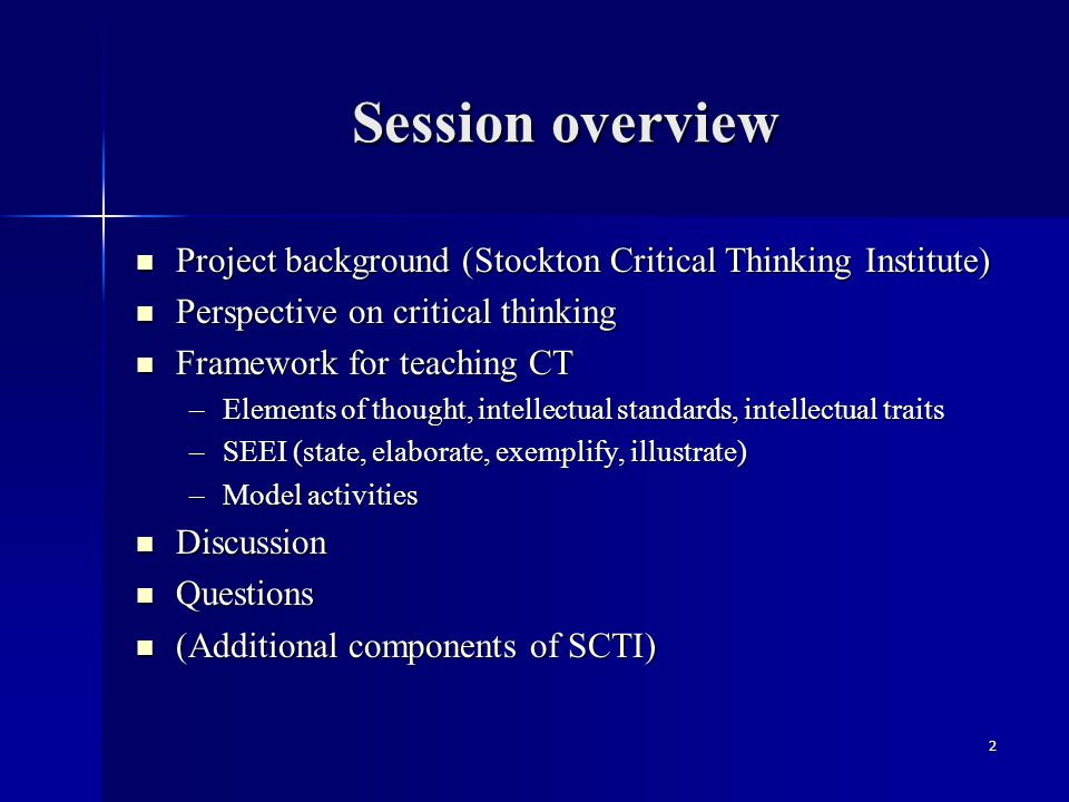 Session overview Project background (Stockton Critical Thinking Institute) Project background (Stockton Critical Thinking Institute) Perspective on cr