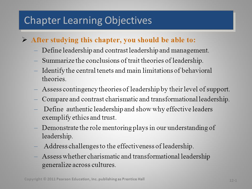 Chapter Learning Objectives  After studying this chapter, you should be able to: –Define leadership and contrast leadership and management. –Summariz