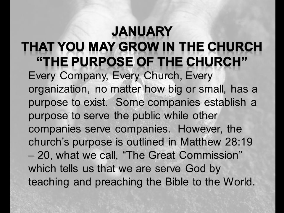 Every Company, Every Church, Every organization, no matter how big or small, has a purpose to exist.
