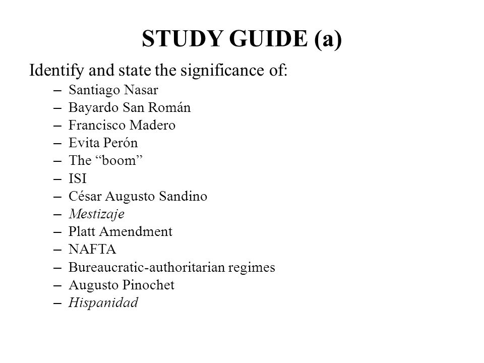 STUDY GUIDE (b) Compare the Spanish American path to independence with that of Brazil.