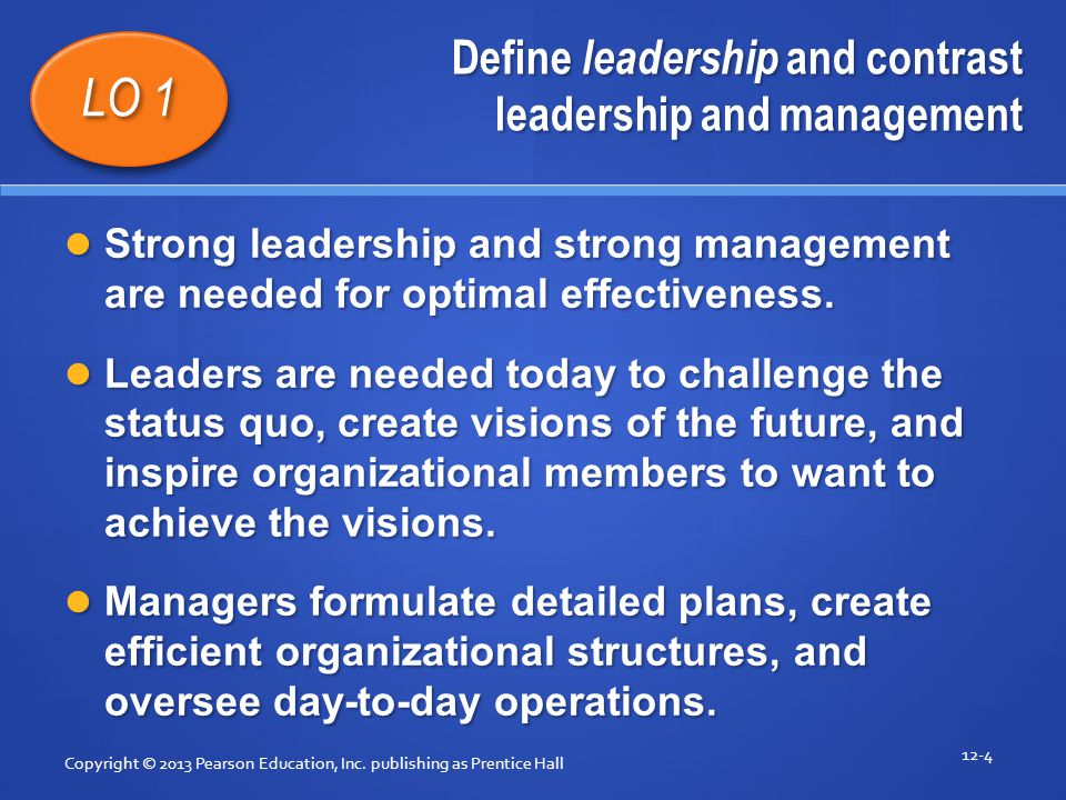 Summarize the conclusions of trait theories of leadership Copyright © 2013 Pearson Education, Inc.