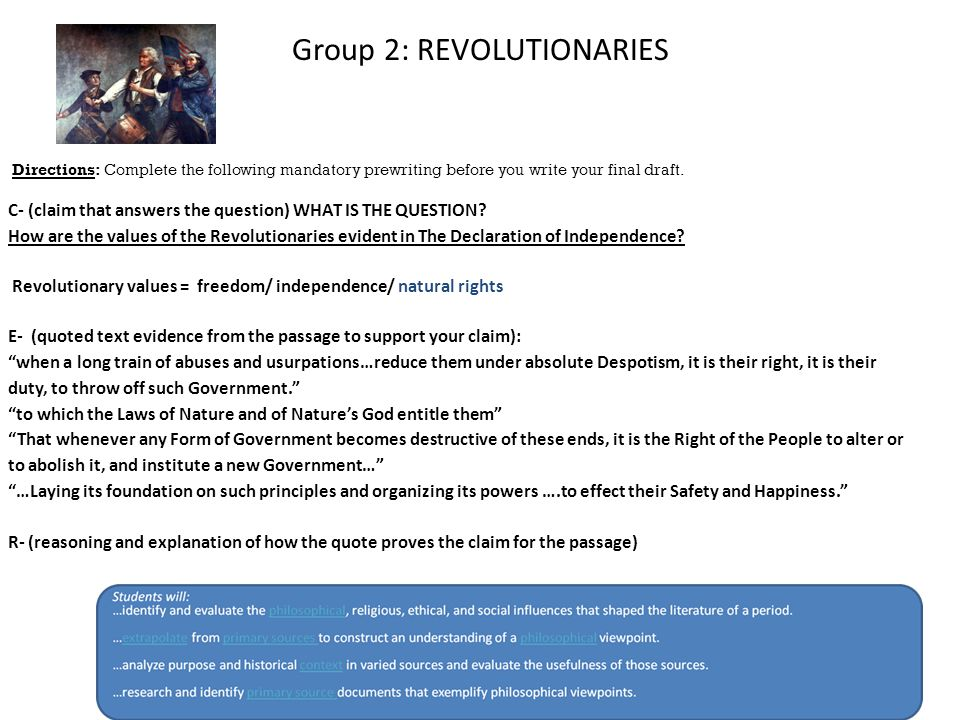 Group 2: REVOLUTIONARIES C- (claim that answers the question) WHAT IS THE QUESTION.