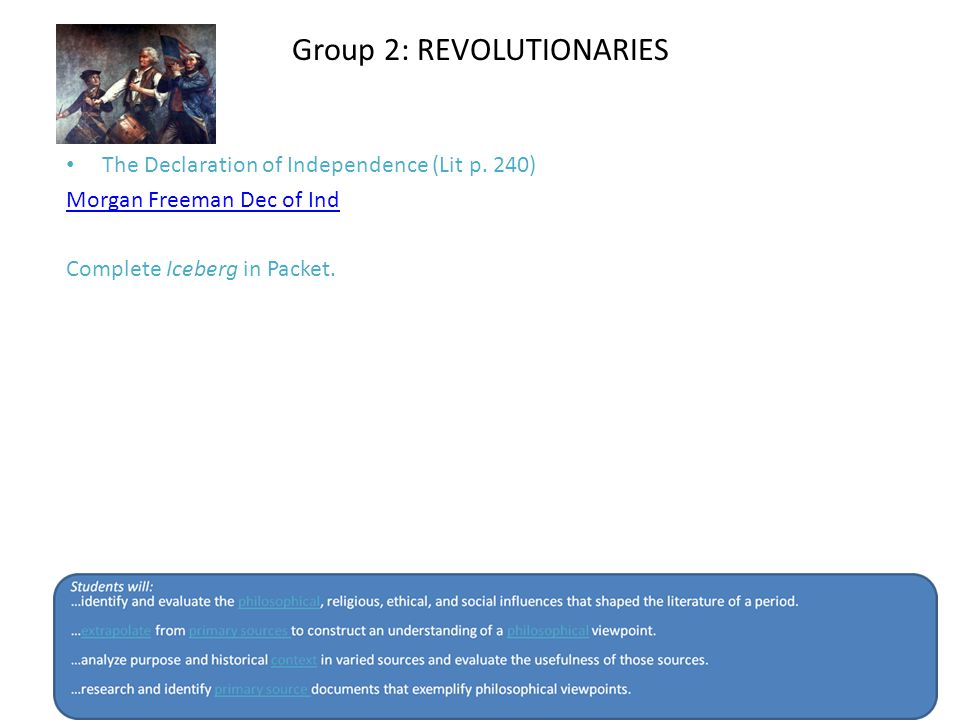 Group 2: REVOLUTIONARIES The Declaration of Independence (Lit p.