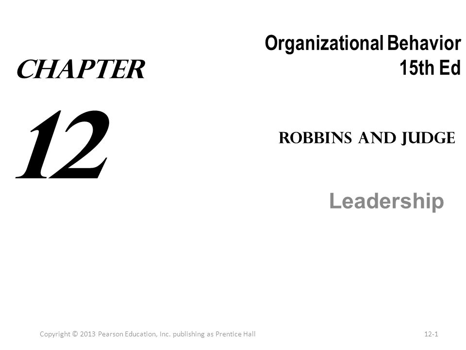 Chapter 12 Learning Objectives After studying this chapter you should be able to: 1.Define leadership and contrast leadership and management.