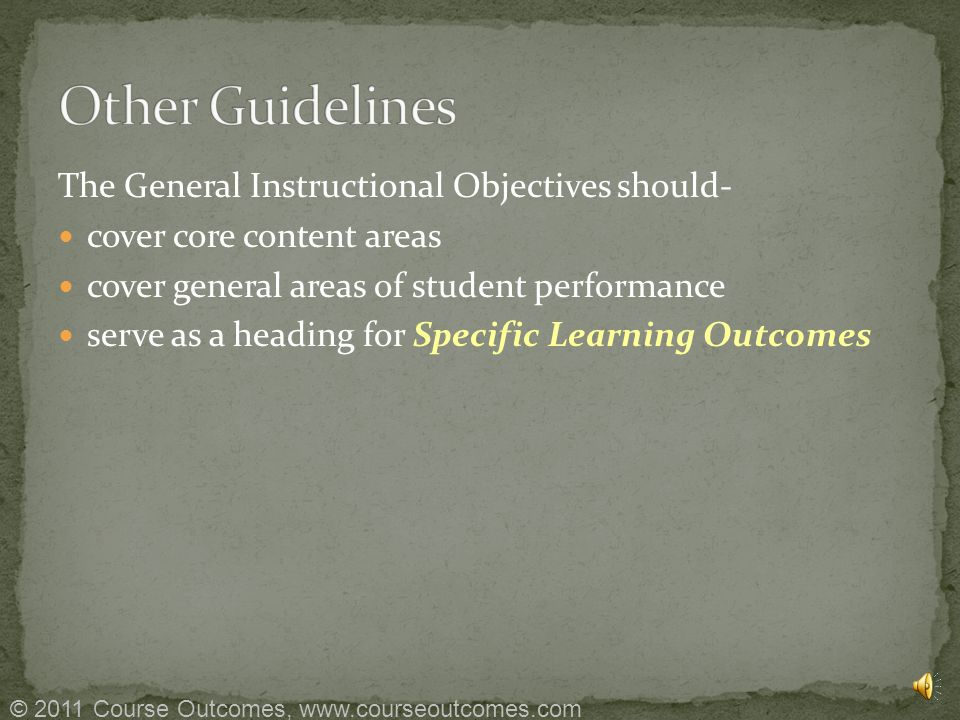 General Instructional Objectives © 2011 Course Outcomes, www.courseoutcomes.com